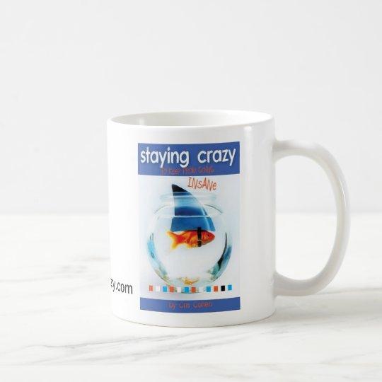 Staying Crazy Coffee Mug
