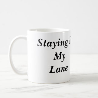 Staying In My Lane Mug