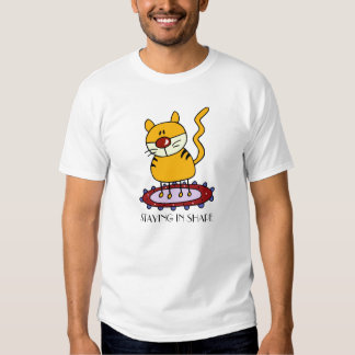 STAYING IN SHAPE TEE SHIRTS