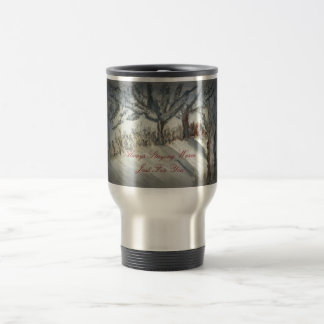 Staying Warm, Just For You Stainless Steel Travel Mug