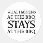 STAYS AT THE BBQ ROUND STICKER