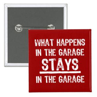 Stays In The Garage Button