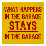 Stays In The Garage Poster