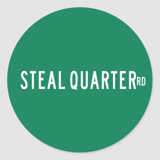 Steal Quarter Road, Street Sign, Florida, US Stickers