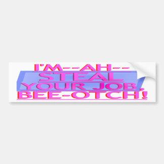 Steal Your Job Bumper Sticker Pink & Blue