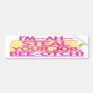Steal Your Job Bumper Sticker Pink & Gold