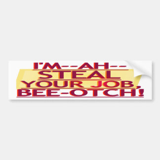 Steal Your Job Bumper Sticker Red Gold