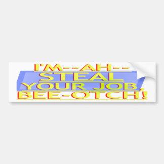 Steal Your Job Bumper Sticker Yellow & Blue