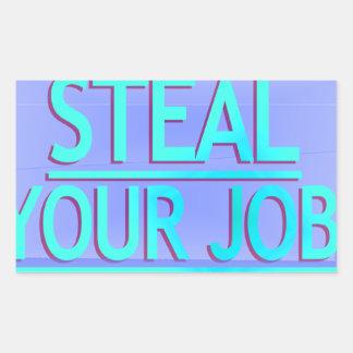 Steal Your Job Cyan Blue Rectangular Sticker