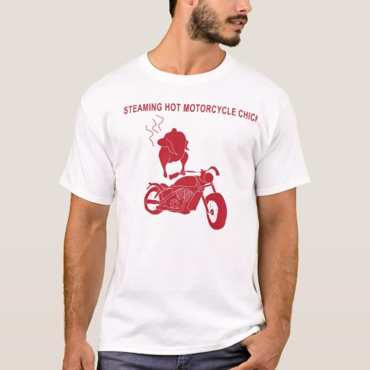 Steaming Hot Motorcycle Chick T-Shirt