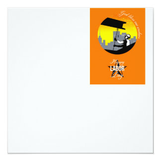 Steel Worker Happy Labor Day Greeting Card Poster 13 Cm X 13 Cm Square Invitation Card