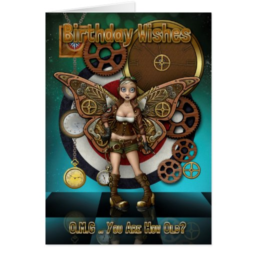 Steempunk Fairy, Cogs And Clocks, OMG you are old Greeting Card