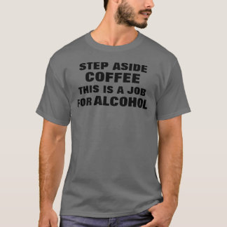 Step Aside Coffee T-Shirt