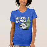 Step Aside Coffee, This is a Job for Alcohol T Shirt