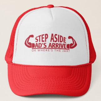 Step Aside Dad's Arrived Trucker Hat