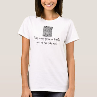 Step away from my binder and no one gets hurt! T-Shirt