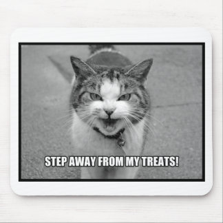 Step Away From My Treats Mousepad