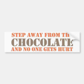 Step Away From the Chocolate Car Bumper Sticker