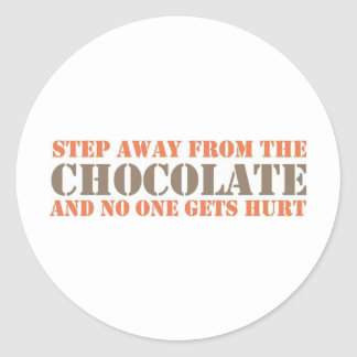 Step Away From the Chocolate Round Sticker