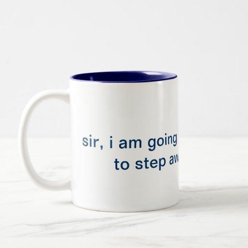 Step away from the Coffee Coffee Mug