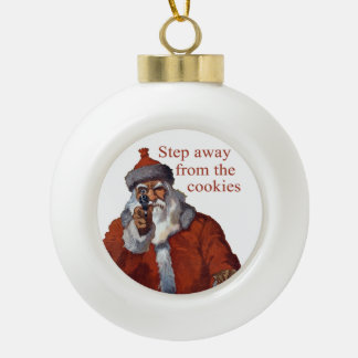 Step Away from the Cookies Ceramic Ball Decoration