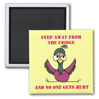 step away from the fridge square magnet