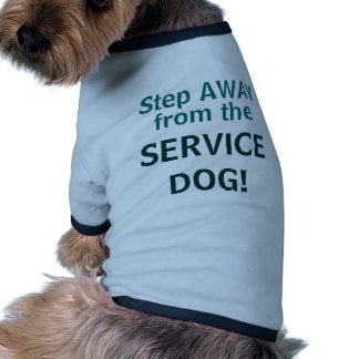 Step AWAY from the SERVICE DOG! Pet Shirt