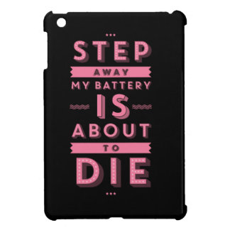 Step Away Funny Case For The iPad Mini