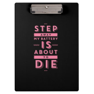 Step Away Funny Clipboards