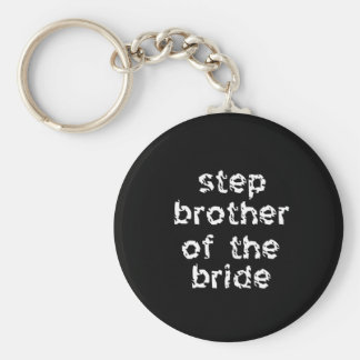 Step Brother of the Bride Basic Round Button Key Ring