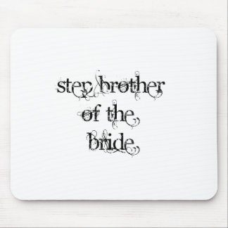 Step Brother of the Bride Mousepad