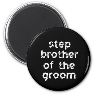 Step Brother of the Groom 6 Cm Round Magnet