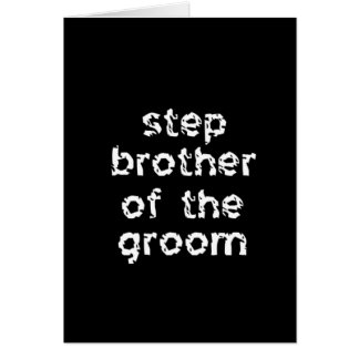 Step Brother of the Groom Greeting Card