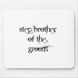 Step Brother of the Groom Mouse Pads