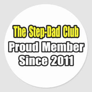 Step-Dad Club .. Proud Member Since 2011 Round Stickers