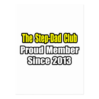 Step-Dad Club .. Proud Member Since 2013 Postcard