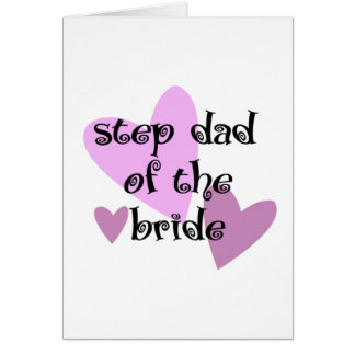 Step Dad of the Bride Greeting Card