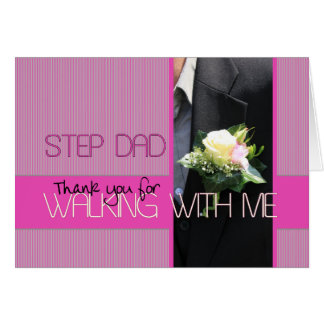 Step Dad Thanks for Walking me down Aisle Note Card