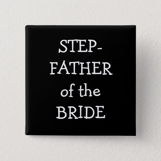 Step  Father Of The Bride 15 Cm Square Badge