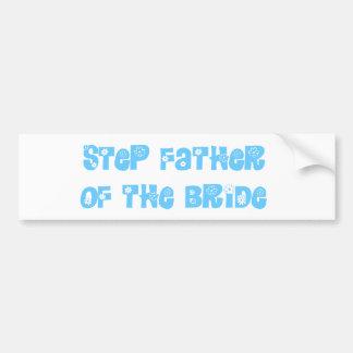 Step Father of the Bride Bumper Sticker