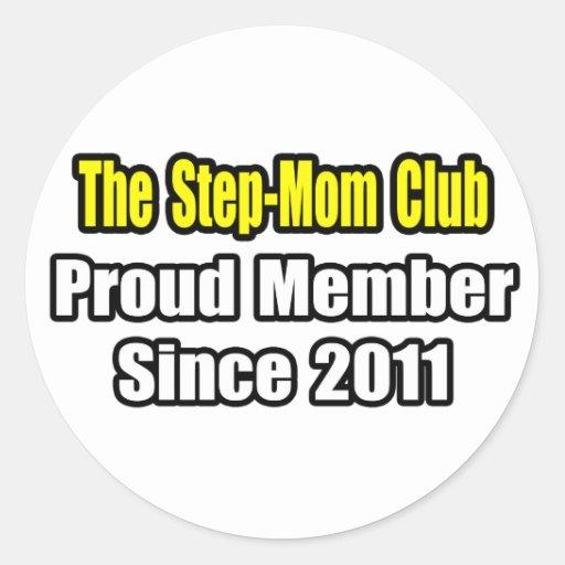 Step-Mom Club .. Proud Member Since 2011 Round Sticker