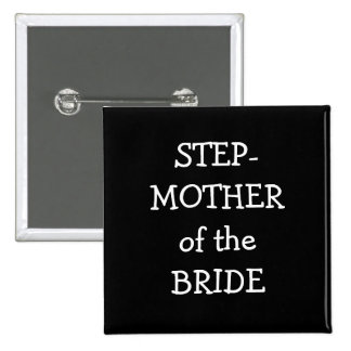Step Mother Of The Bride Button