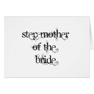 Step Mother of the Bride Greeting Card