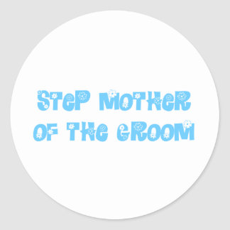 Step Mother of the Groom Round Sticker