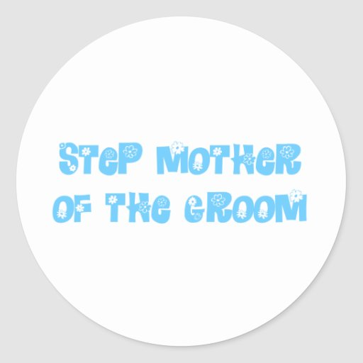 Step Mother of the Groom Round Stickers