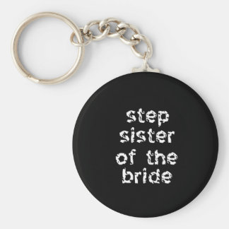 Step Sister of the Bride Keychains