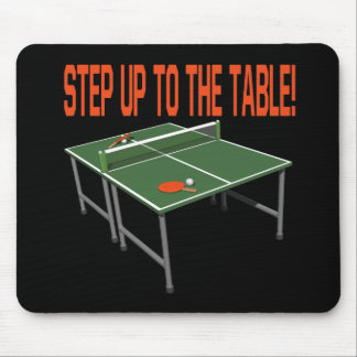 Step Up To The Table Mouse Pad