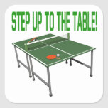 Step Up To The Table Square Sticker