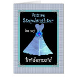 STEPDAUGHTER  Be My Bridesmaid Invite - Blue Gown Greeting Card