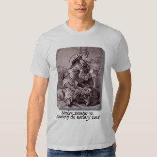 Stephen Decatur vs. Pirates of the Barbary Coast Tees